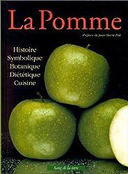 La Pomme : Histoire, symbolique, botanique, diététique, cuisine