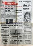NOUVELLE REPUBLIQUE (LA) [No 11437] du 19/05/1982 - BRUXELLES / ECHEC A MME THATCHER - REDUCTION DES ARMEMENTS NUCLEAIRES / BREJNEV A REAGAN - MALOUINES / L'APPUI DE L'EUROPE A LONDRES FAIBLIT - LES SPORTS / CYCLISME ET HINAULT - VOILE AVEC MARC PAJOT - LE 6EME GENDARME EST A PLETAN-LE-PETIT - SPELEO BLESOIS EN EXPEDITION A BORNEO / MICHEL CHASSIER - M. GATTAZ A CHOLET - MME MAYRET / NATIONALISEE LA BANQUE HERVET PEUT RENDRE DES SERVICES ACCRUS...