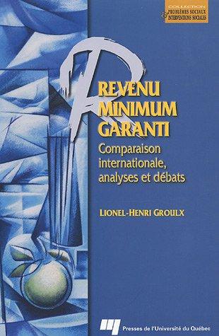 Revenu Minimum Garanti : Comparaison internationale, analyses et débats par Lionel-Henri Groulx