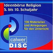 Ideenbörse Religion. 5. - 10. Schuljahr. CD-ROM. 100 Materialien und Anregungen für den Unterricht.  (Lernmaterialien)