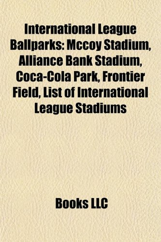 international-league-ballparks-mccoy-stadium-alliance-bank-stadium-coca-cola-park-frontier-field-lis
