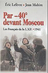 Par -40 ° devant Moscou : La LVF 1941