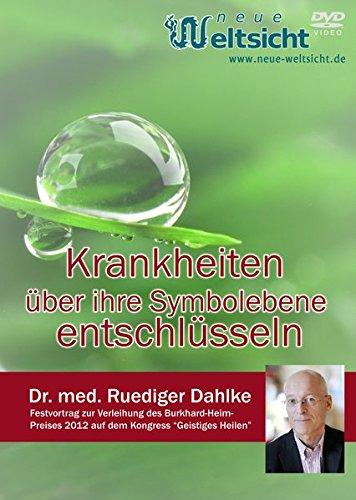 """Krankheiten über ihre Symbolebene entschlüsseln. Wenn statt der Seele der Körper spricht. (Dr. med. Ruediger Dahlke): Diese DVD wurde im Oktober 2012 ... \""""Geistiges Heilen\"""" aufgezeichnet."""