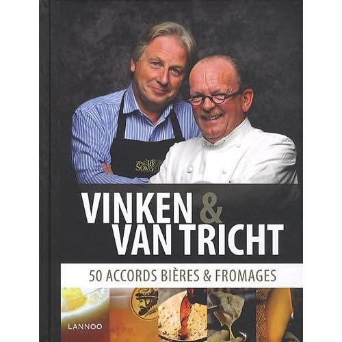 Vinken et Van Tricht : 50 accords bières et fromages