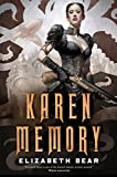 Front cover for the book Karen Memory by Elizabeth Bear