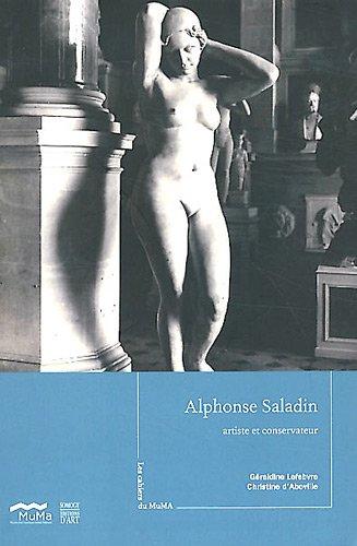 Alphonse Saladin : Artiste et conservate...