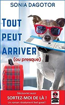 TOUT PEUT ARRIVER OU PRESQUE (French Edition) by [Dagotor, Sonia]