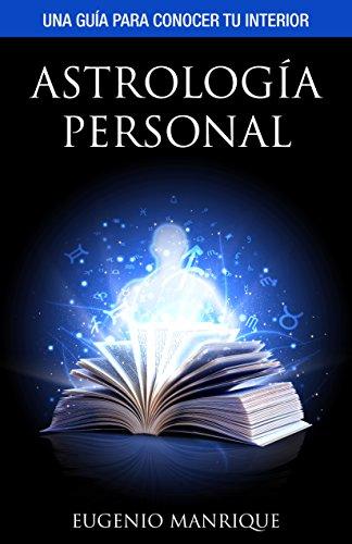 Astrología personal: Una guía para conocer tu interior por Eugenio Manrique