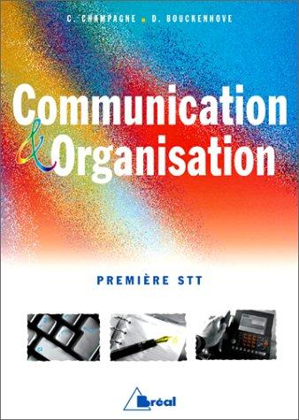 Communication et organisation. Première STT