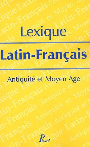 Lexique Latin-Français : Antiquité et Moyen Age