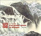 Le voyage d'un peintre chinois en Bretagne