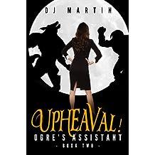 Upheaval! (Ogre's Assistant Book 2)