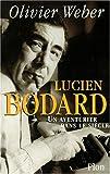 Lucien Bodard, un aventurier dans le siècle -biographie-