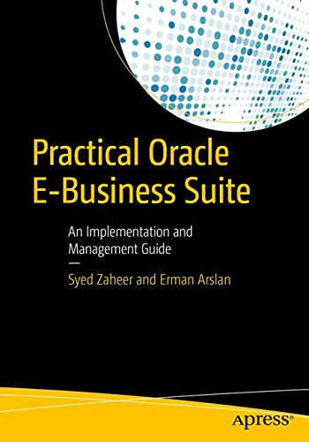 Practical Oracle E-Business Suite: An Implementation and Management Guide por Syed Zaheer