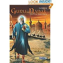 Guru Nanak, The First Sikh Guru, Volume 4 (Sikh Comics)