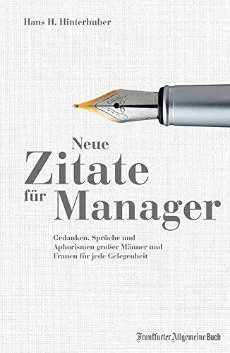 Neue Zitate Für Manager Gedanken Sprüche Und Aphorismen Großer Männer Und Frauen Für Jede Gelegenheit