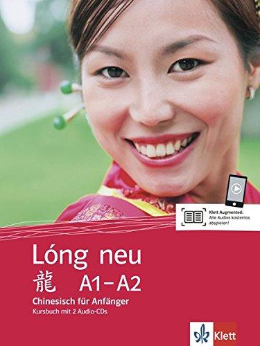 Lóng neu A1-A2: Chinesisch für Anfänger. Kursbuch + 2 Audio-CDs