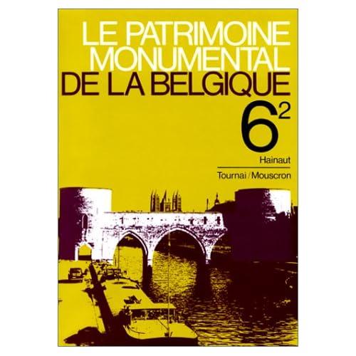 Le Patrimoine monumental de la Belgique, tome 6 volume 2 : Hainaut - Tournai - Mouscron