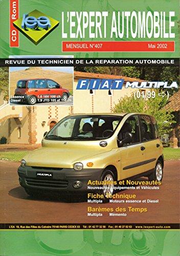 REVUE TECHNIQUE L'EXPERT AUTOMOBILE N° 407 FIAT MULTIPLA DEPUIS 01/1999 ESSENCE 1.6 16V 100 CH ET DIESEL 1.9 JTD 105 ET 110 CH par L'EXPERT AUTOMOBILE