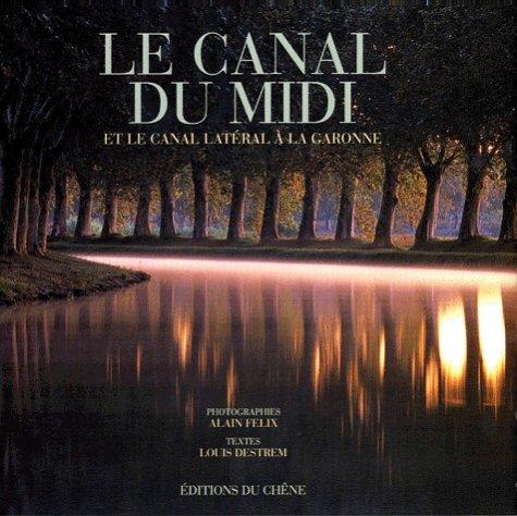Le canal du Midi : Et le canal latéral à la Garonne