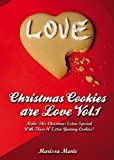 Christmas Cookies are Love Vol.1: Make This Christmas Extra Special With These 10 Extra Yummy Cookies! (English Edition)
