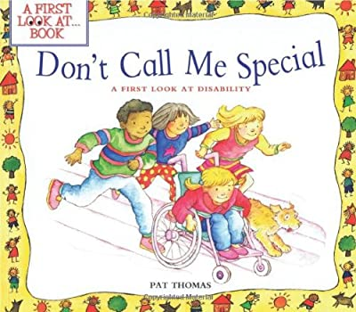 Don't Call Me Special: A First Look at Disability (First Look at Books (Paperback))