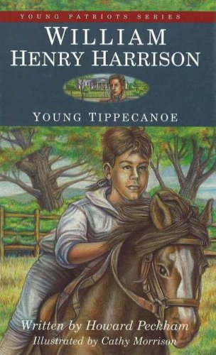 William Henry Harrison: Young Tippecanoe (Young Patriots (Patria Paperback))