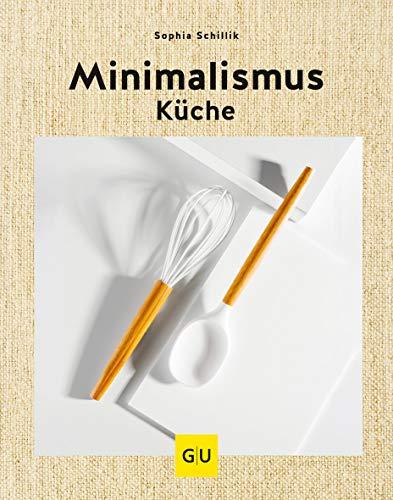 Preisvergleich Produktbild Minimalismus-Küche (GU Themenkochbuch)