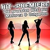 Hit-Premiere - Die neuesten Hits aus Mallorca & Bulgarien