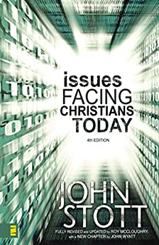 Issues Facing Christians Today: 4th Edition by [Stott, Dr. John R.W., Wyatt, John]
