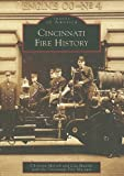 Cincinnati Fire History (Images of America) by Christine Mersch (2009-02-18)