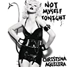 Not Myself Tonight [Explicit]
