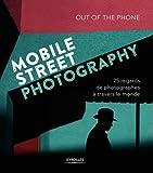 Mobile Street Photography - 25 regards de photographes à travers le monde