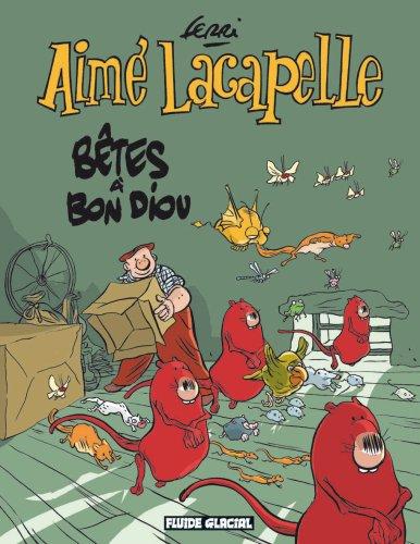 Aimé Lacapelle, Tome 4 : Bêtes à Bon Diou