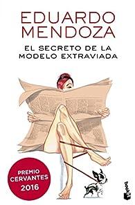 El secreto de la modelo extraviada par Eduardo Mendoza