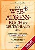 Das Web-Adressbuch für Deutschlad 2002: Die 6000 wichtigsten Internet-Adressen. Über 1000 Themengebiete, mit E-Mail-Adressen