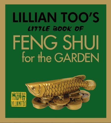Lillian Too's Little Book of Feng Shui for the Garden by Lillian Too (2008) Paperback
