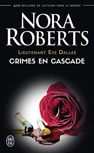Lieutenant Eve Dallas (Tome 4) - Crimes en cascade par Nora Roberts