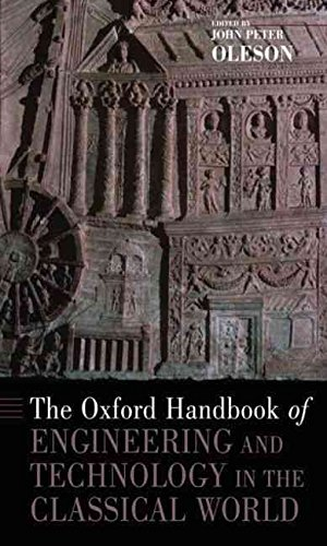 [The Oxford Handbook of Engineering and Technology in the Classical World] (By: John Peter Oleson) [published: January, 2010]