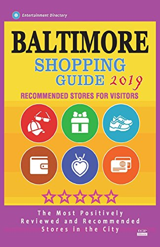 Baltimore Shopping Guide 2019: Best Rated Stores in Baltimore, Maryland - Stores Recommended for Visitors, (Baltimore Shopping Guide 2019)