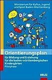 Orientierungsplan für Bildung und Erziehung für die baden-württembergischen Kindergärten: Pilotphase -