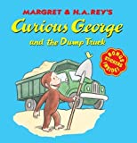 Curious George and the Dump Truck (8x8 with stickers) by Rey, H. A. [2010]