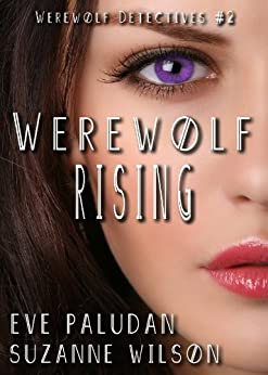 Werewolf Rising (Werewolf Detectives #2): A Paranormal Mystery Romance by [Paludan, Eve, Wilson, Suzanne]