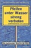 Pfeifen unter Wasser streng verboten - Die kuriosesten Gestze der Welt - David/van Helsing, Falk Crombie