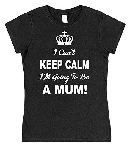 I Can't Keep Calm I'm Going To Be A Mum! Ladies Fitted Style Cotton T-Shirt