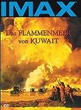 IMAX: Das Flammenmeer von Kuwait [Alemania] [DVD]