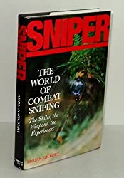 Sniper: The Skills, the Weapons, and the Experiences by Adrian Gilbert (1995-02-01)