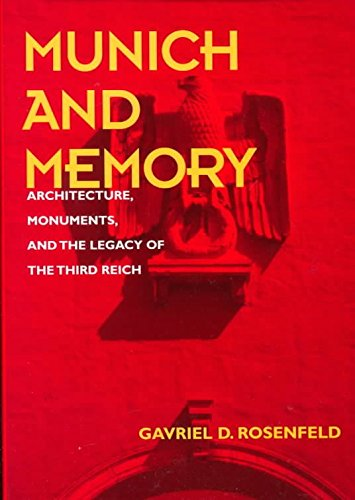 [(Munich and Memory : Architecture, Monuments, and the Legacy of the Third Reich)] [By (author) Gavriel David Rosenfeld] published on (June, 2000)