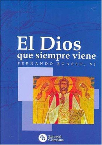 El Dios Que Siempre Viene por Fernando Boasso