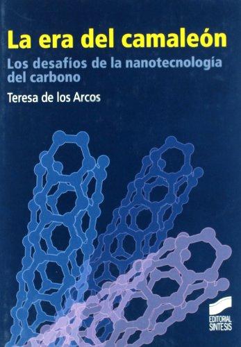 Descargar Libro La era del camaleón: los desafíos de la nanotecnología del carbono (Diversos) de Teresa De Los Arcos